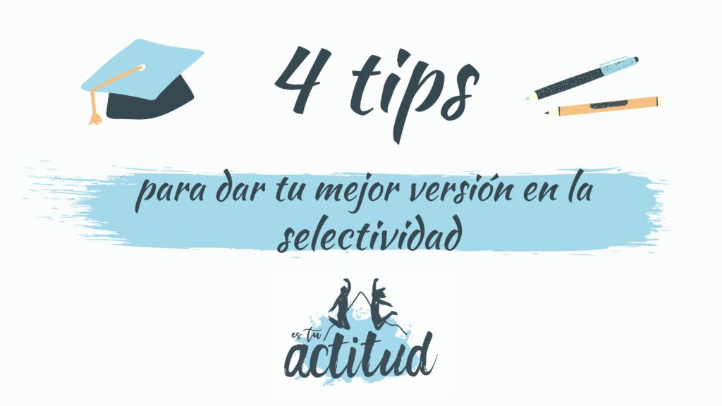 4 Tips o claves para dar tu mejor versión en la selectividad, PAU. Motívate con Es tu actitud.